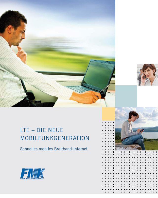 LTE – DIE NEUE MOBILFUNKGENERATION Schnelles mobiles Breitbandinternet